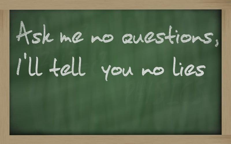 ask no questions, tell no lies