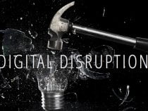 Disrupt Yourself – Courageous Leadership Needed by CIOs to Drive Digital Business Transformation