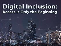 Digital Inclusion: Access Is Only the Beginning