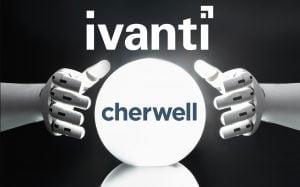 Ivanti acquires Cherwell